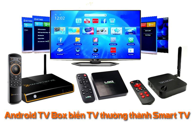 Thiết bị Android TV box biến chiếc TV thường thành Smart TV